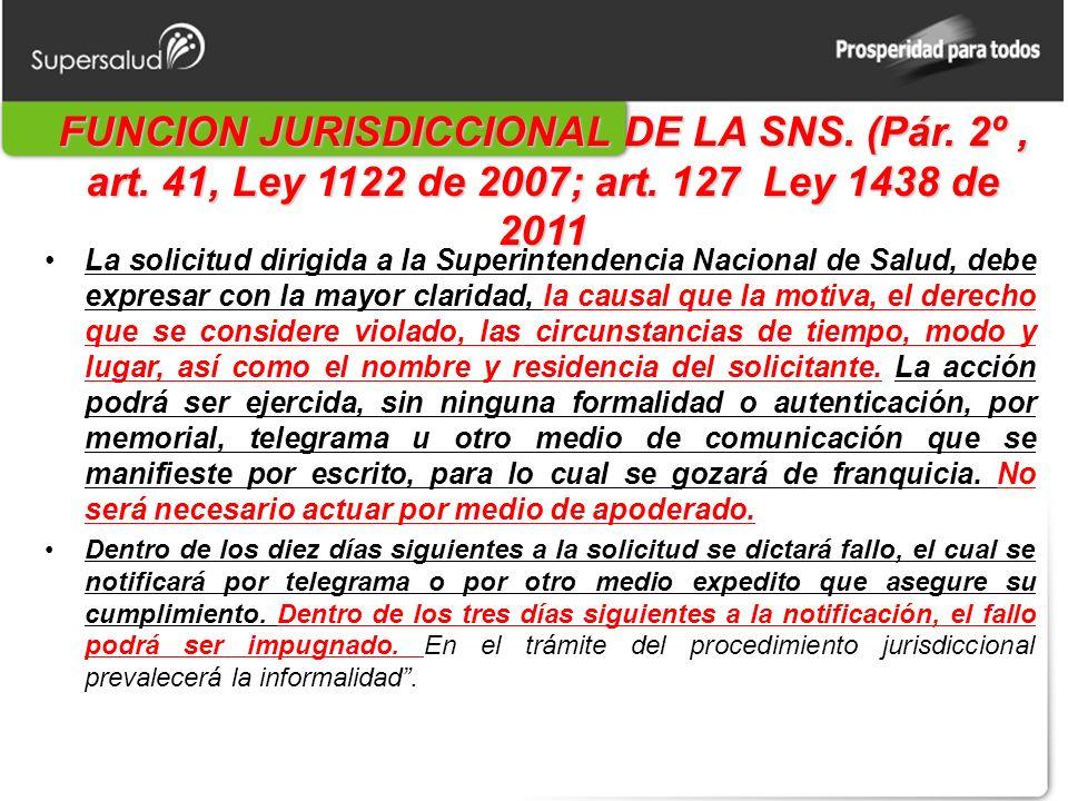 FUNCION JURISDICCIONAL DE LA SNS. (Pár. 2º , art