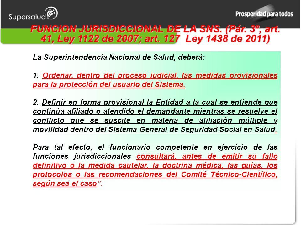 FUNCION JURISDICCIONAL DE LA SNS. (Pár. 3º, art