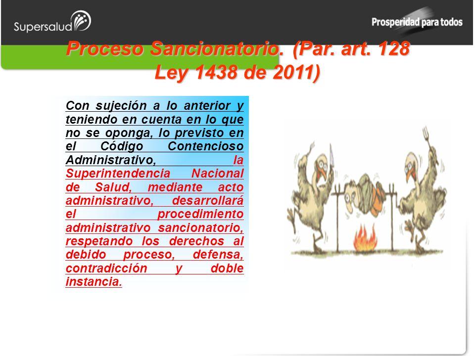 Proceso Sancionatorio. (Par. art. 128 Ley 1438 de 2011)