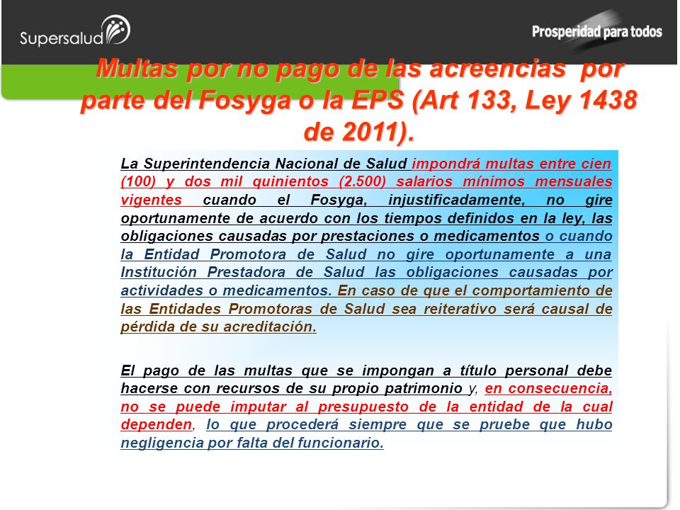 Multas por no pago de las acreencias por parte del Fosyga o la EPS (Art 133, Ley 1438 de 2011).