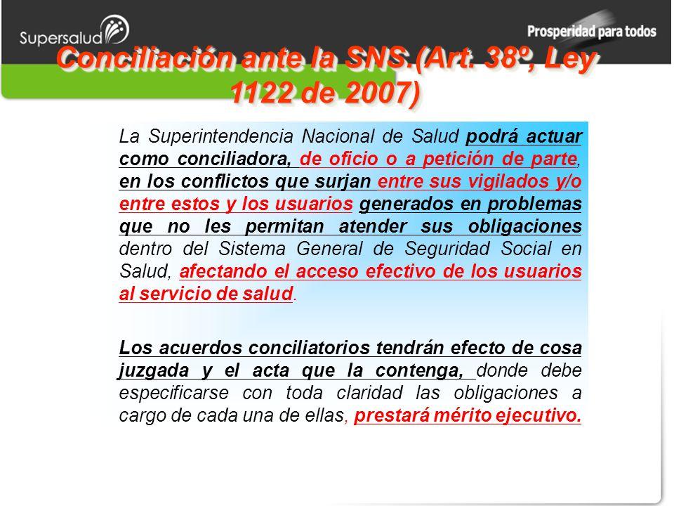 Conciliación ante la SNS.(Art. 38º, Ley 1122 de 2007)