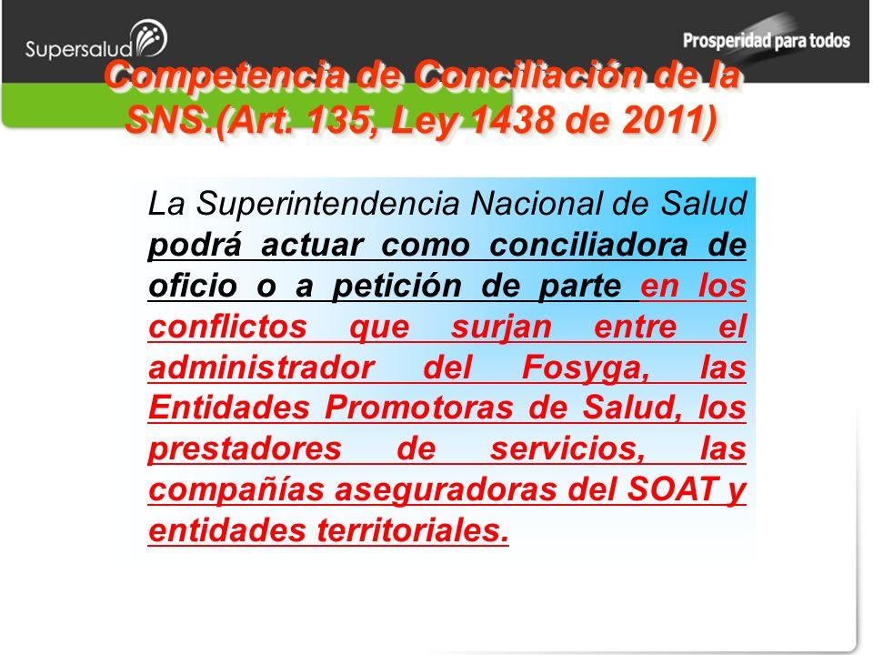 Competencia de Conciliación de la SNS.(Art. 135, Ley 1438 de 2011)