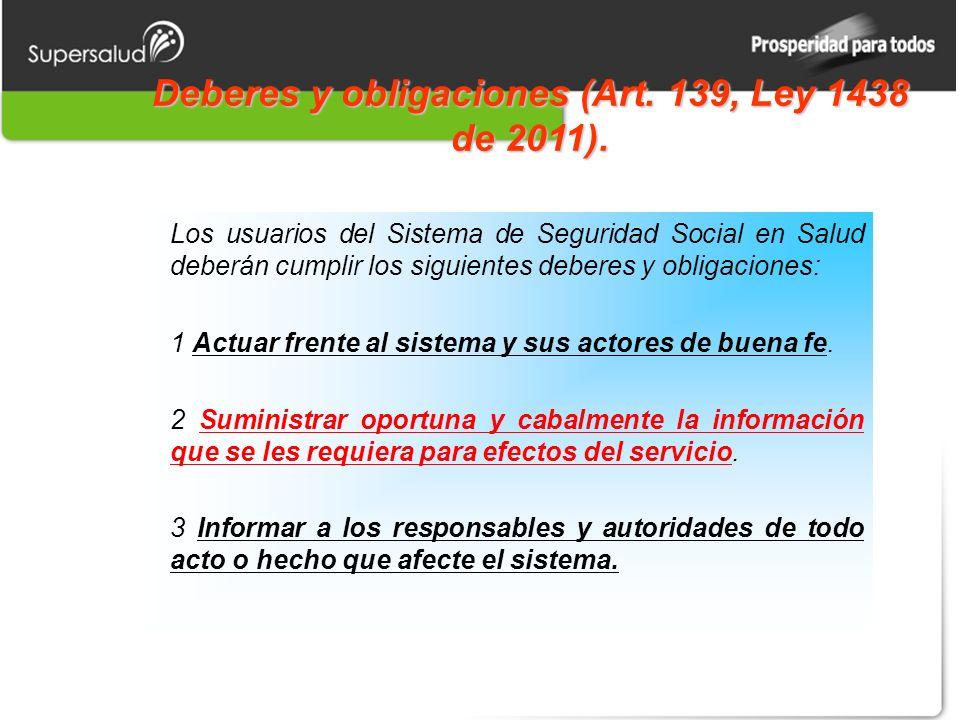 Deberes y obligaciones (Art. 139, Ley 1438 de 2011).