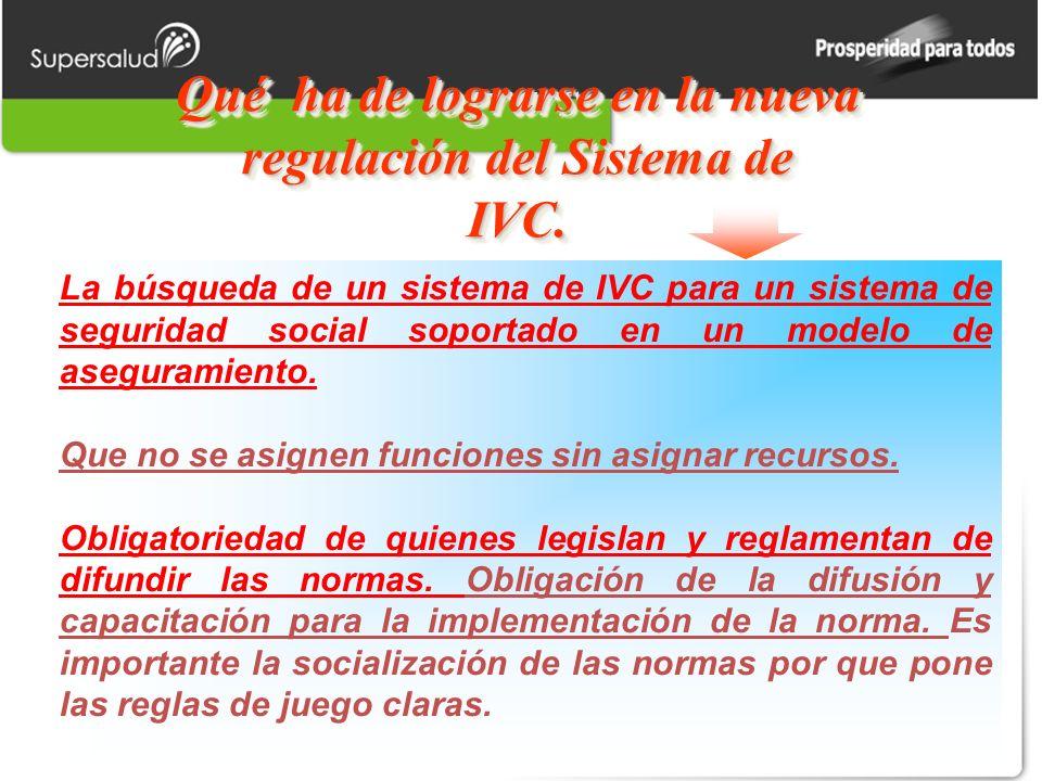 Qué ha de lograrse en la nueva regulación del Sistema de IVC.