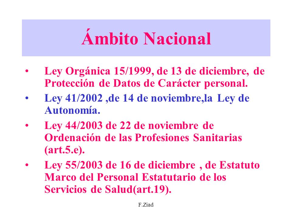Ámbito Nacional Ley Orgánica 15/1999, de 13 de diciembre, de Protección de Datos de Carácter personal.