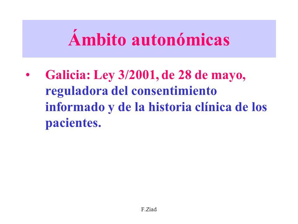 Ámbito autonómicas Galicia: Ley 3/2001, de 28 de mayo, reguladora del consentimiento informado y de la historia clínica de los pacientes.