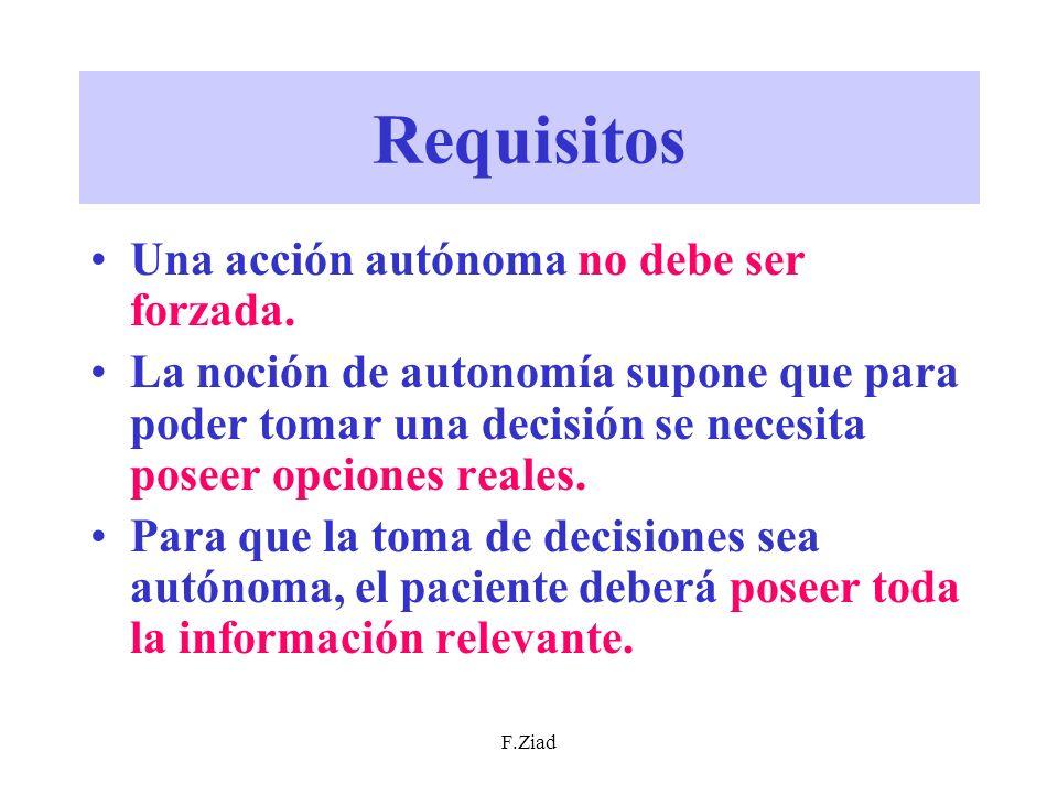Requisitos Una acción autónoma no debe ser forzada.