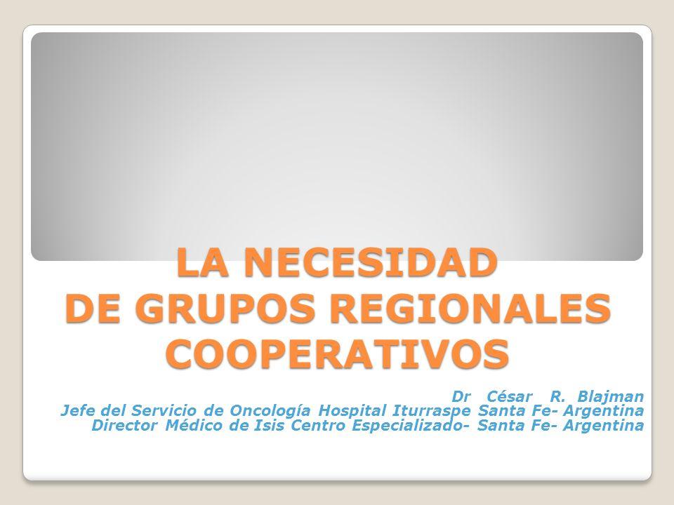 LA NECESIDAD DE GRUPOS REGIONALES COOPERATIVOS