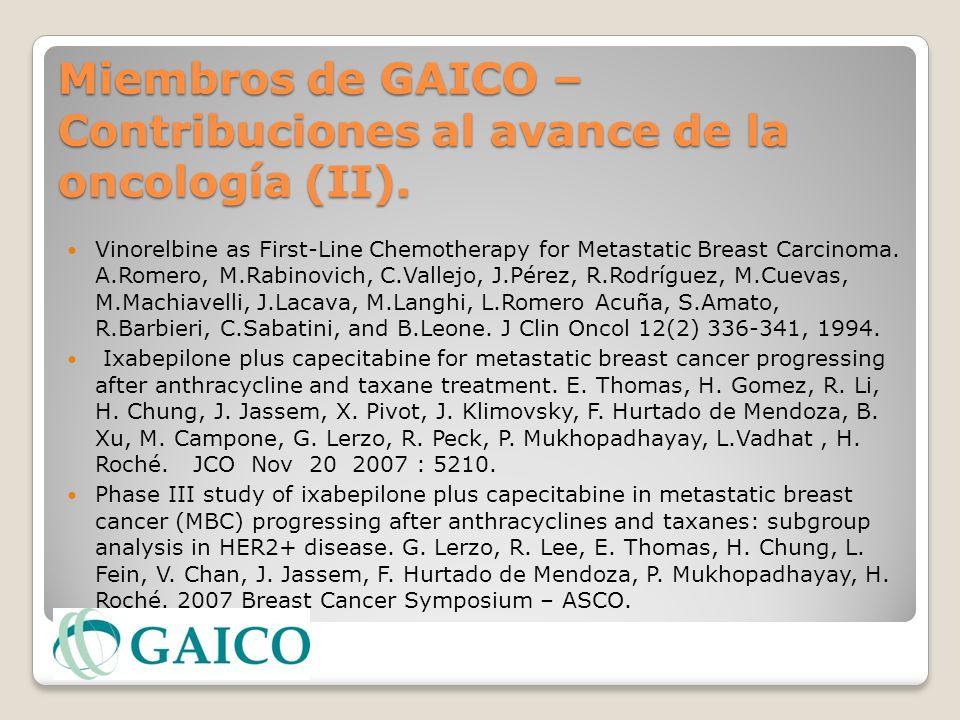 Miembros de GAICO – Contribuciones al avance de la oncología (II).