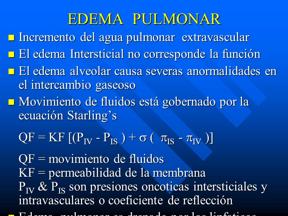 EDEMA PULMONAR Incremento del agua pulmonar extravascular