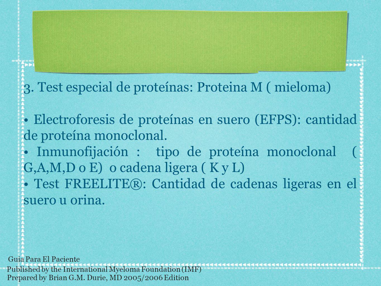 3. Test especial de proteínas: Proteina M ( mieloma)