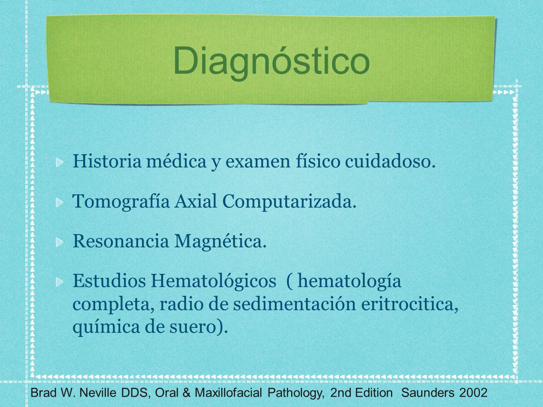 Diagnóstico Historia médica y examen físico cuidadoso.