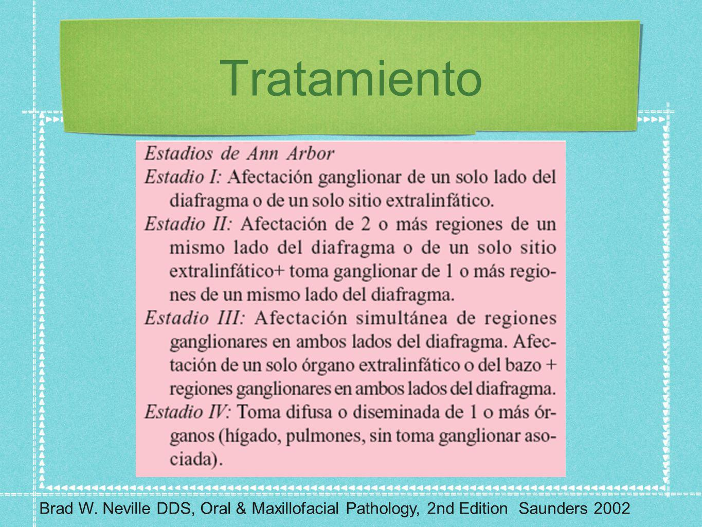 Tratamiento Brad W. Neville DDS, Oral & Maxillofacial Pathology, 2nd Edition Saunders 2002