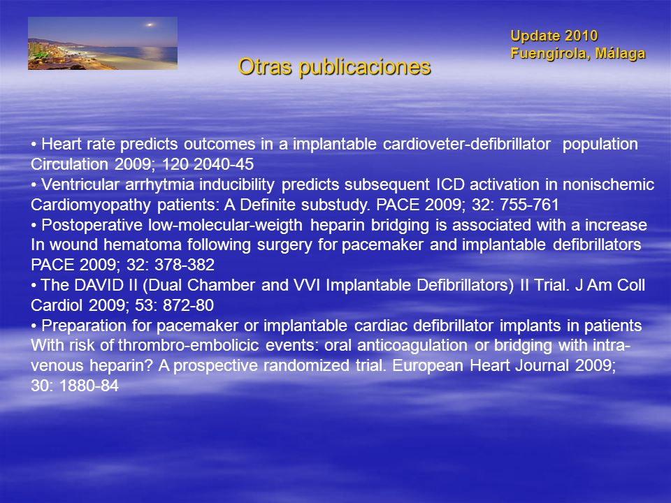Otras publicaciones Update 2010. Fuengirola, Málaga. Heart rate predicts outcomes in a implantable cardioveter-defibrillator population.