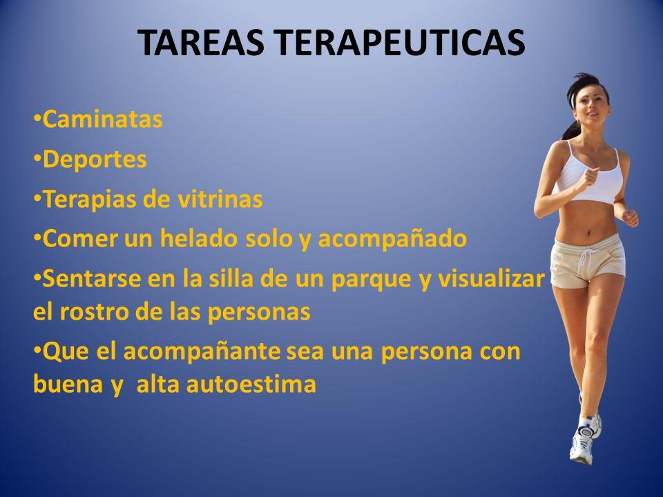 TAREAS TERAPEUTICAS Caminatas Deportes Terapias de vitrinas