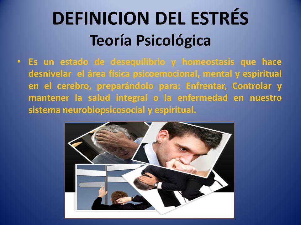 DEFINICION DEL ESTRÉS Teoría Psicológica