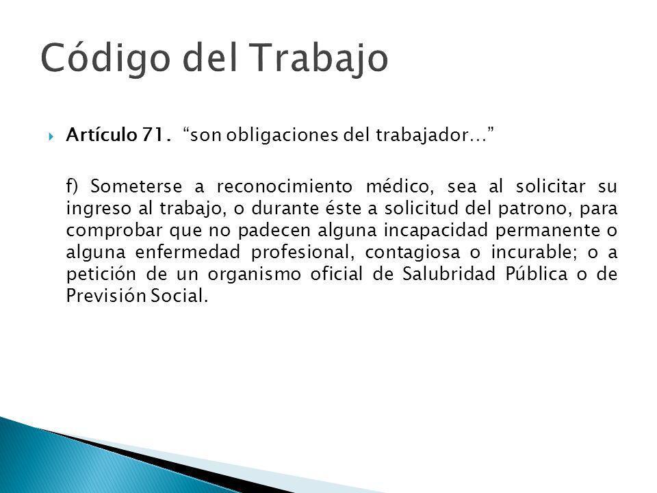 Código del Trabajo Artículo 71. son obligaciones del trabajador…