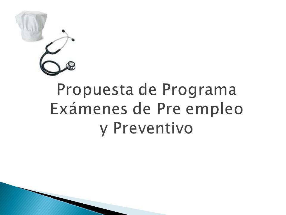 Propuesta de Programa Exámenes de Pre empleo y Preventivo