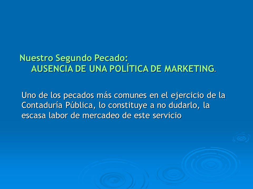 AUSENCIA DE UNA POLÍTICA DE MARKETING.