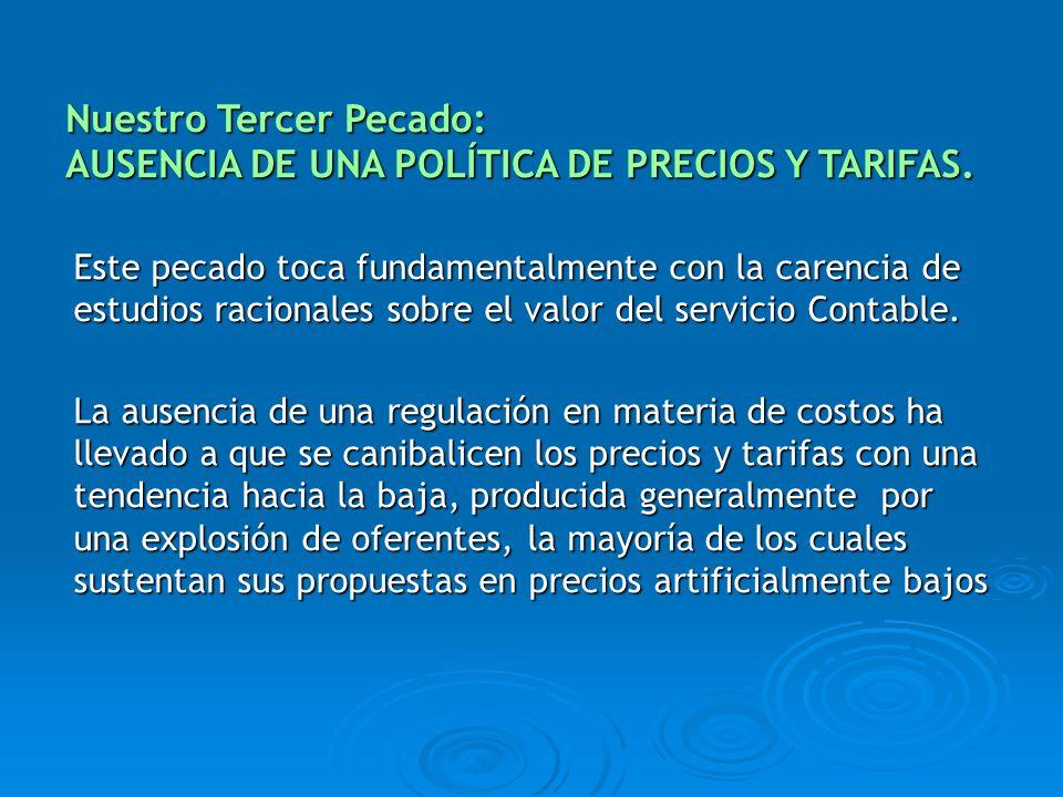Nuestro Tercer Pecado: AUSENCIA DE UNA POLÍTICA DE PRECIOS Y TARIFAS.