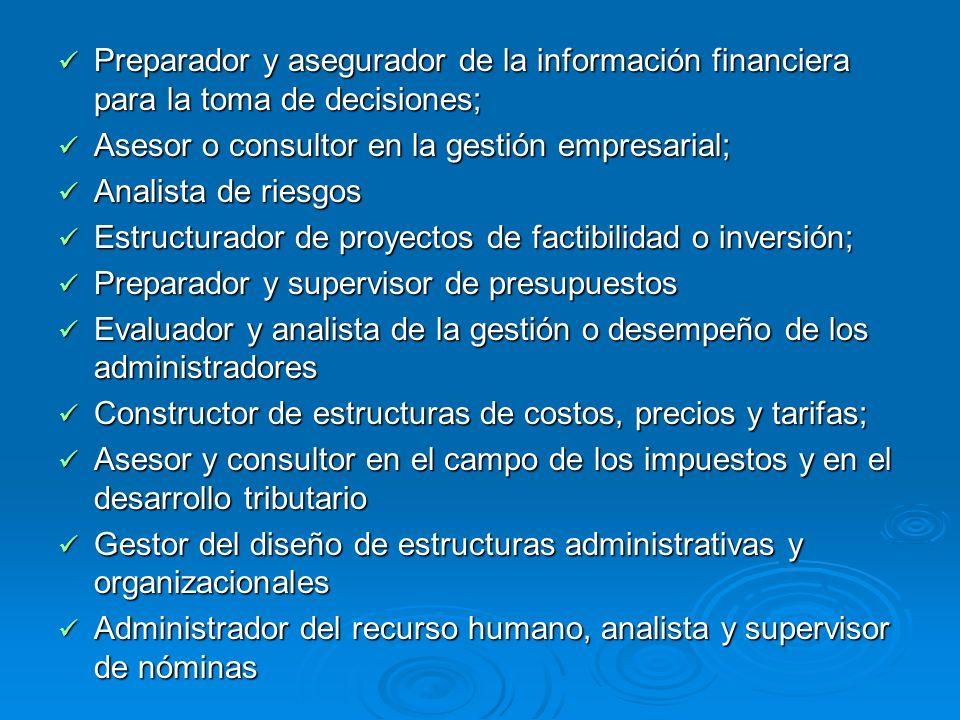 Preparador y asegurador de la información financiera para la toma de decisiones;