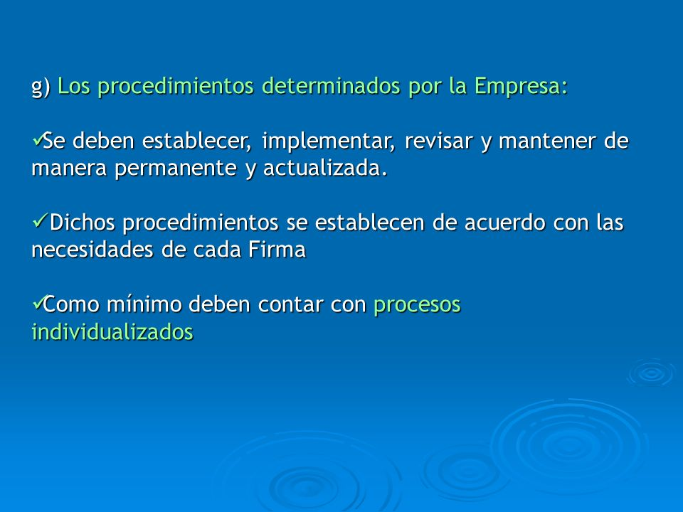 g) Los procedimientos determinados por la Empresa: