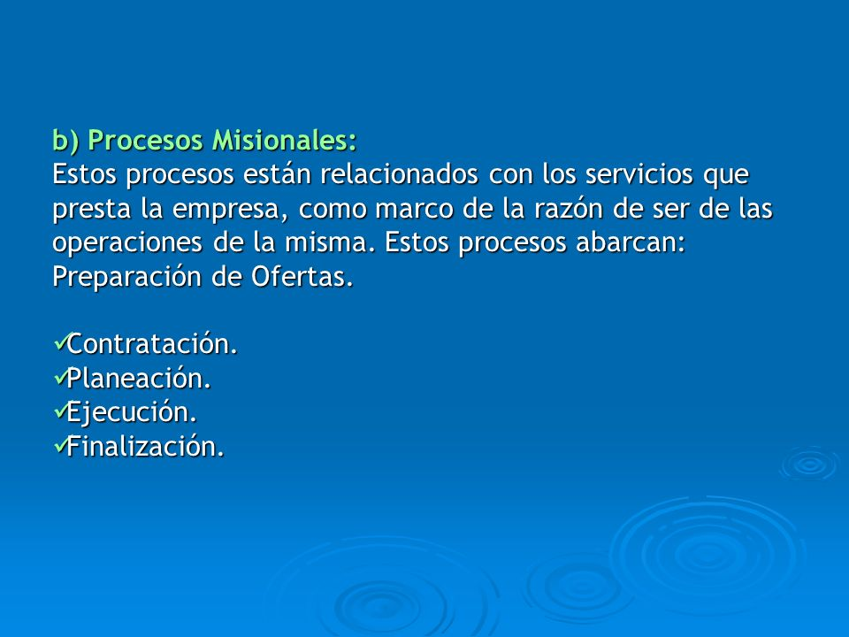 b) Procesos Misionales: