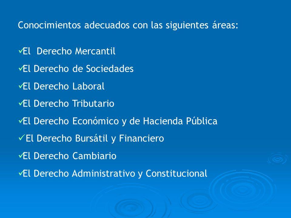 Conocimientos adecuados con las siguientes áreas: