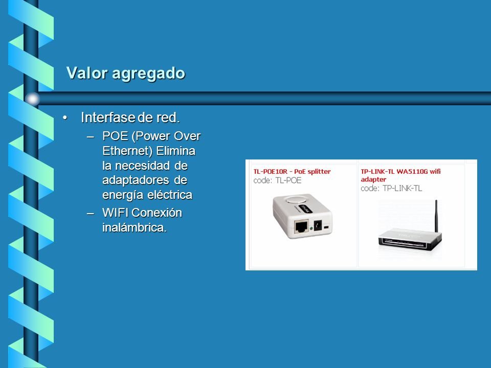 Valor agregado Interfase de red.