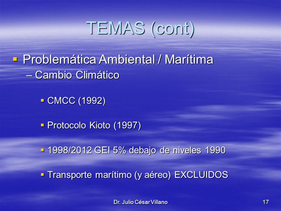 TEMAS (cont) Problemática Ambiental / Marítima Cambio Climático