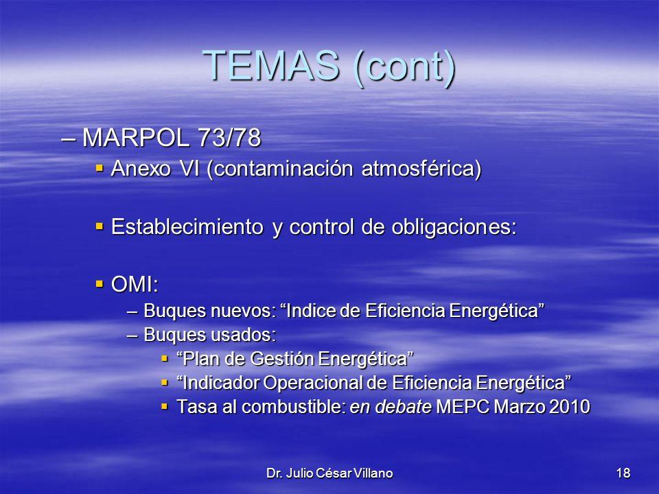 TEMAS (cont) MARPOL 73/78 Anexo VI (contaminación atmosférica)