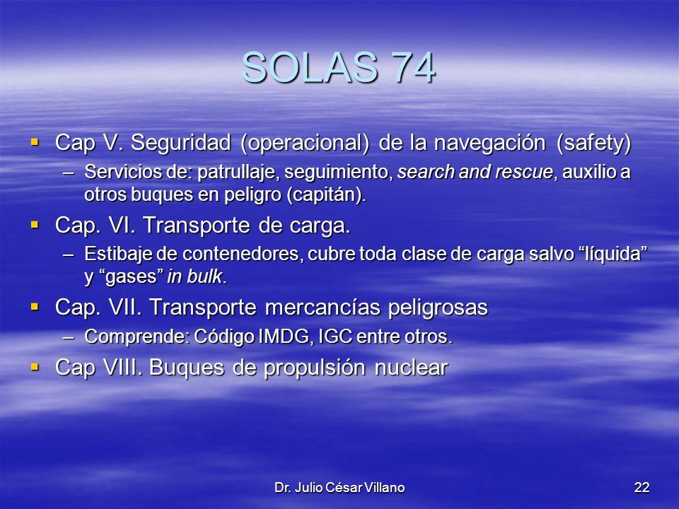 SOLAS 74 Cap V. Seguridad (operacional) de la navegación (safety)