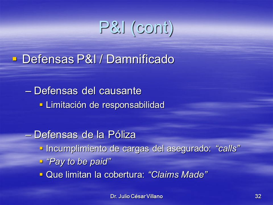 P&I (cont) Defensas P&I / Damnificado Defensas del causante