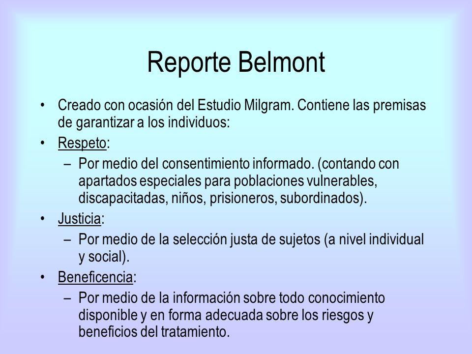 Reporte Belmont Creado con ocasión del Estudio Milgram. Contiene las premisas de garantizar a los individuos: