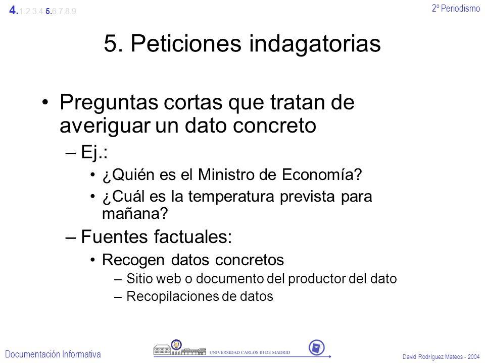 5. Peticiones indagatorias