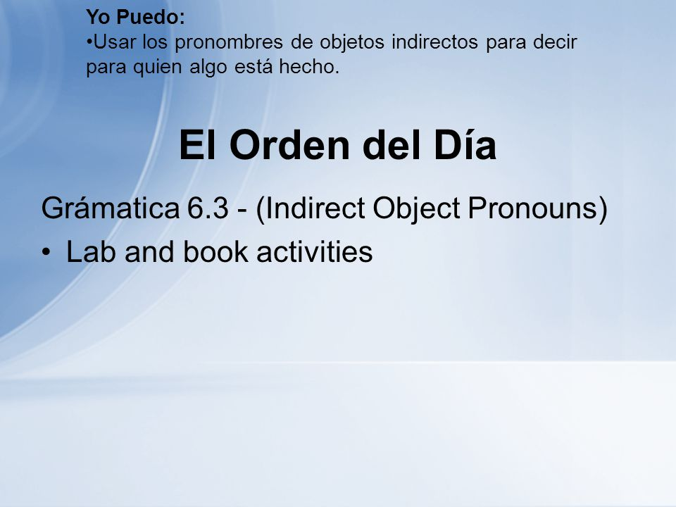 El Orden del Día Grámatica (Indirect Object Pronouns)