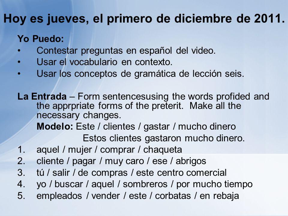 Hoy es jueves, el primero de diciembre de 2011.