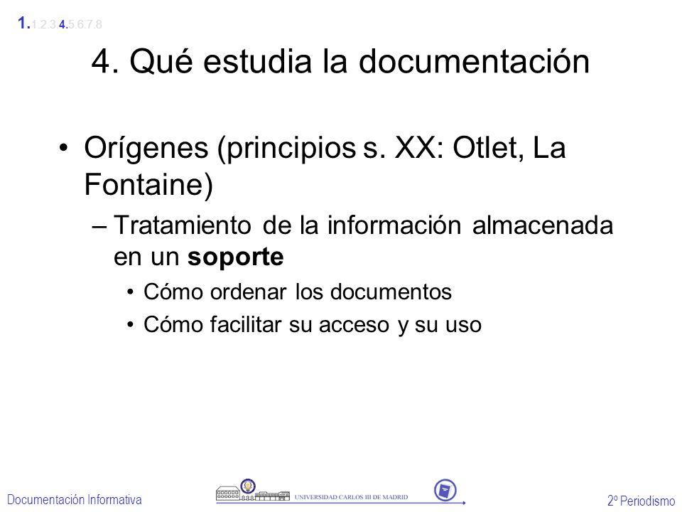 4. Qué estudia la documentación