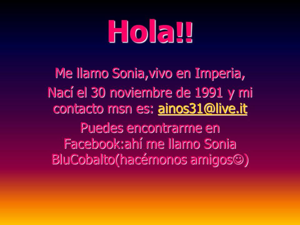 Hola!! Me llamo Sonia,vivo en Imperia,
