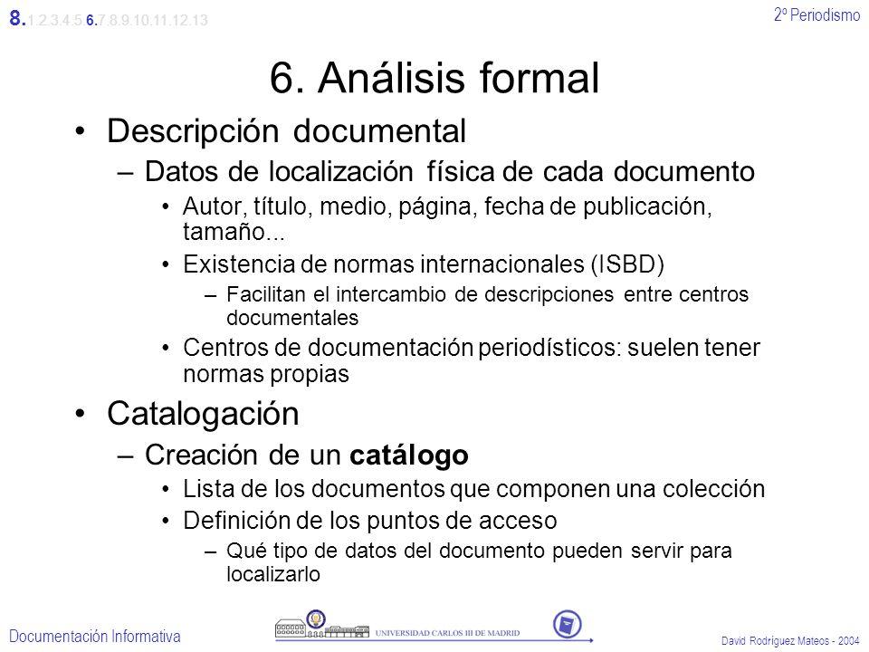 6. Análisis formal Descripción documental Catalogación