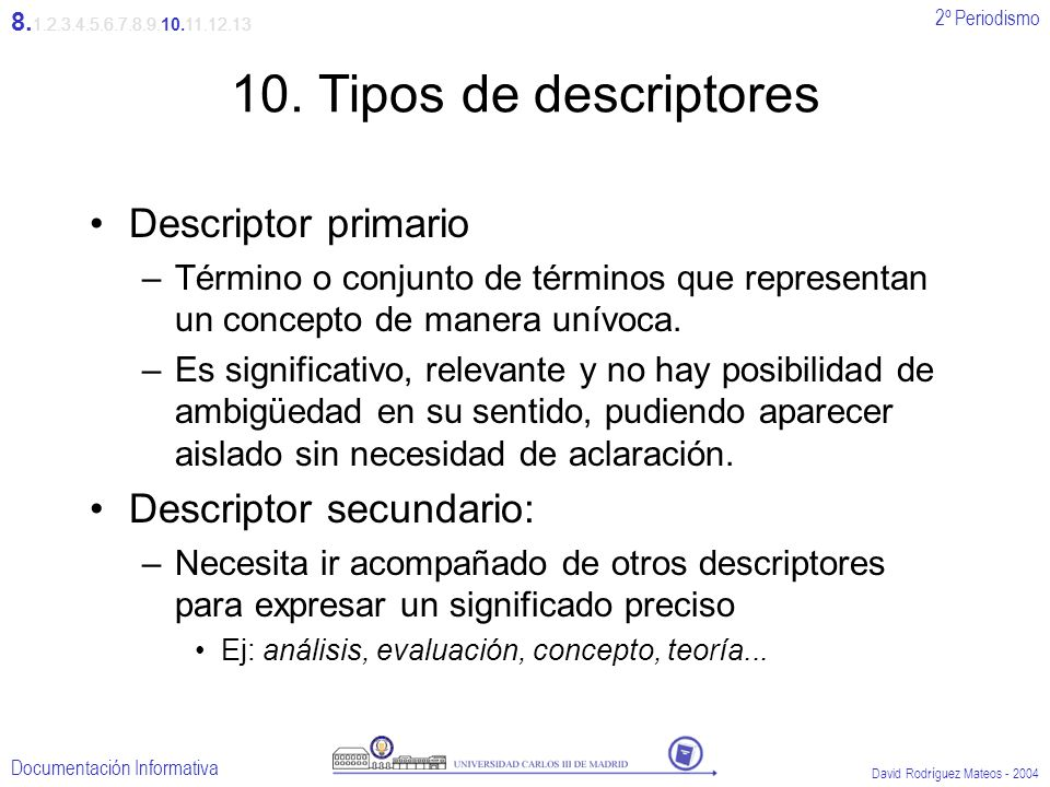 10. Tipos de descriptores Descriptor primario Descriptor secundario: