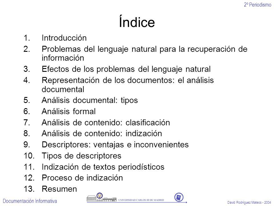 Índice Introducción. Problemas del lenguaje natural para la recuperación de información. Efectos de los problemas del lenguaje natural.
