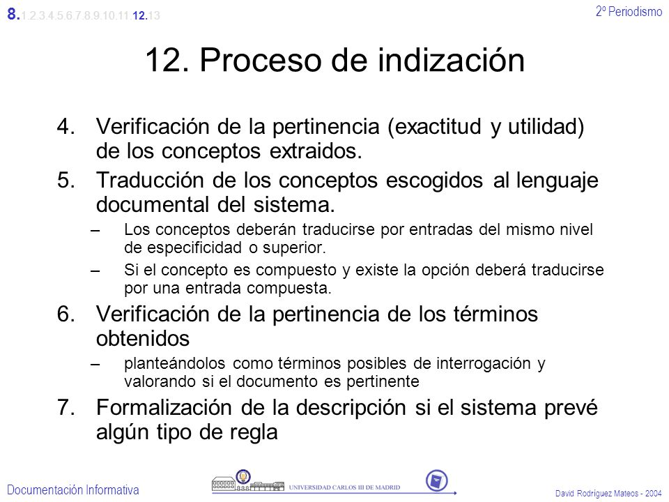 8.1.2.3.4.5.6.7.8.9.10.11.12.13 12. Proceso de indización. Verificación de la pertinencia (exactitud y utilidad) de los conceptos extraidos.