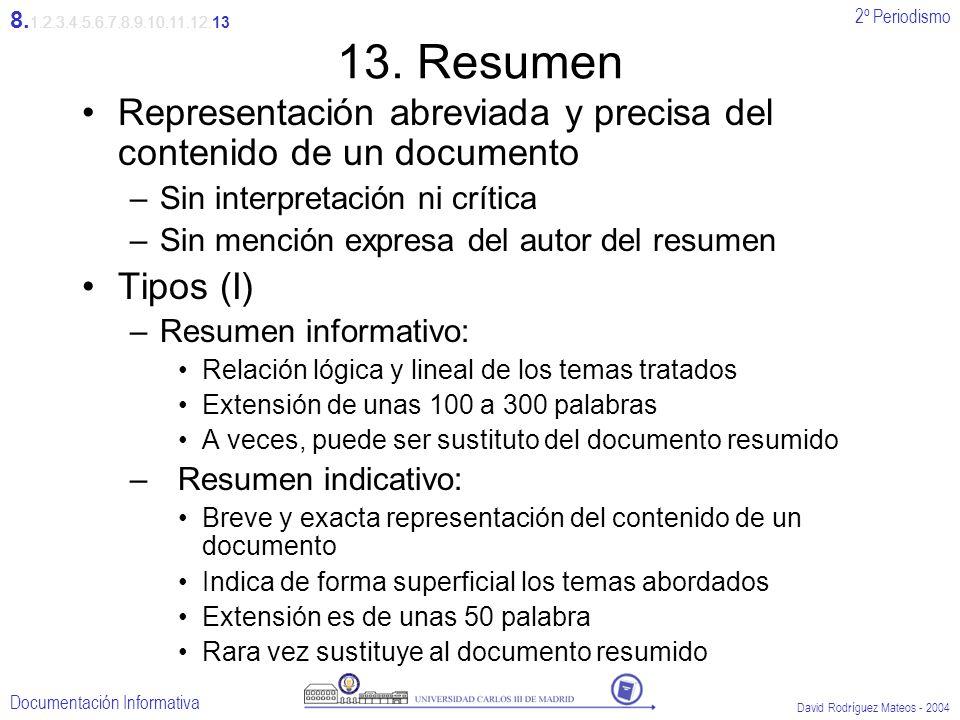 8.1.2.3.4.5.6.7.8.9.10.11.12.13 13. Resumen. Representación abreviada y precisa del contenido de un documento.