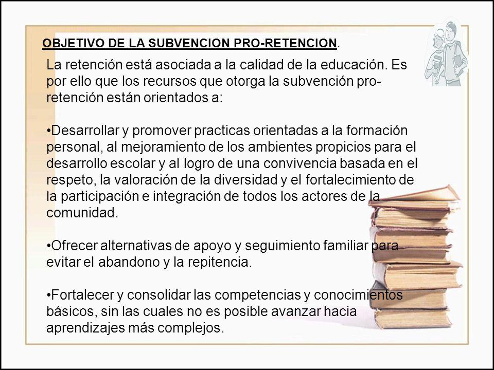 OBJETIVO DE LA SUBVENCION PRO-RETENCION.