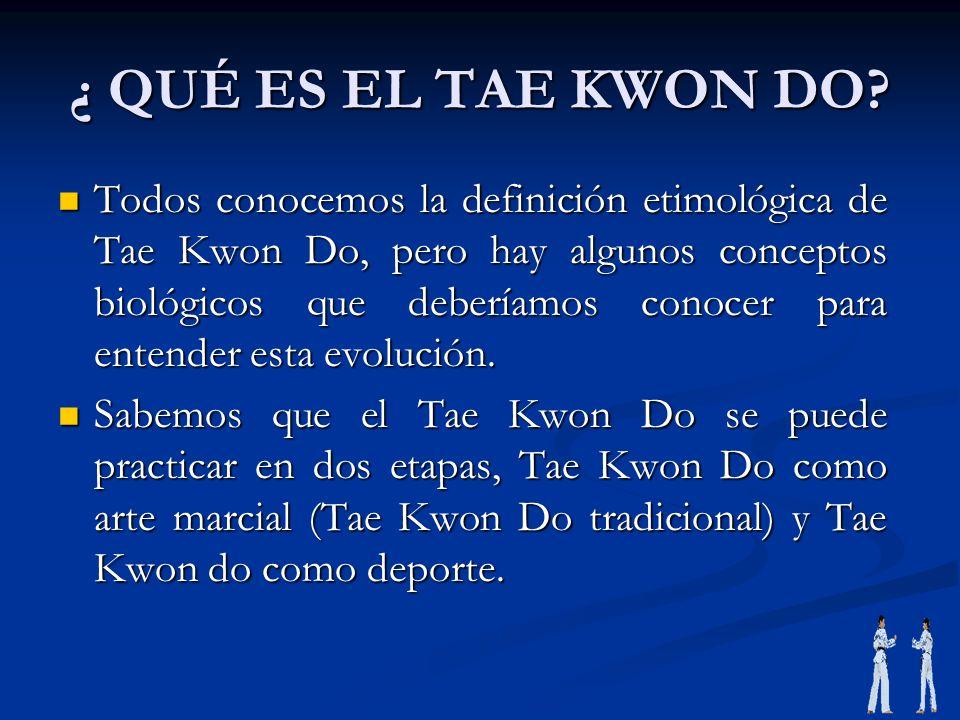 ¿ QUÉ ES EL TAE KWON DO