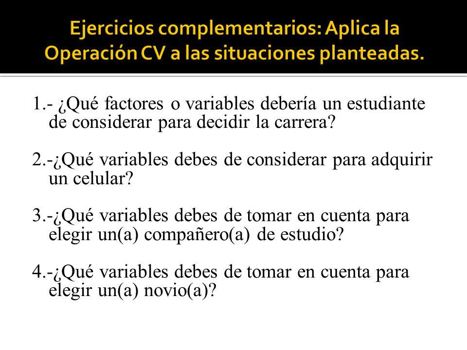 Ejercicios complementarios: Aplica la Operación CV a las situaciones planteadas.