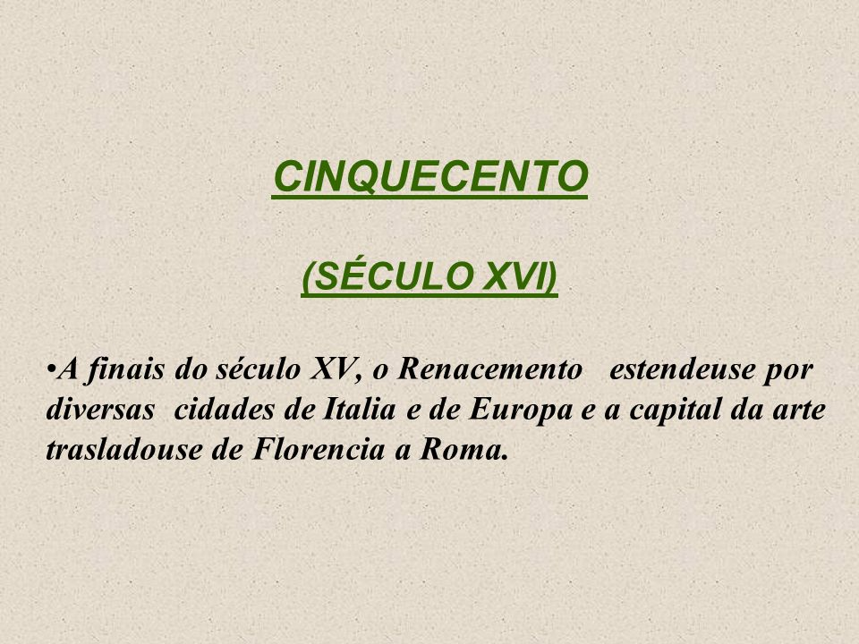CINQUECENTO (SÉCULO XVI)