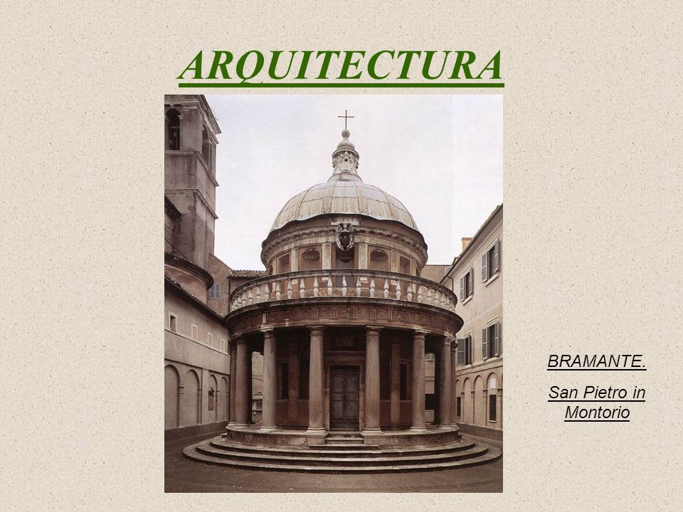 ARQUITECTURA BRAMANTE. San Pietro in Montorio