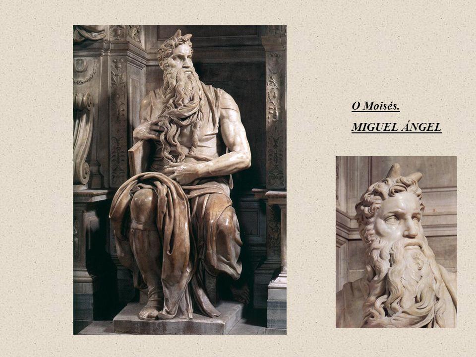 O Moisés. MIGUEL ÁNGEL